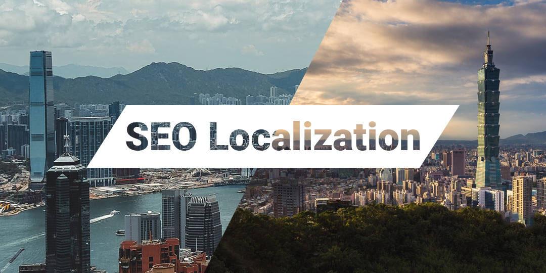 不只是翻译:香港和台湾的SEO本地化的4个技巧